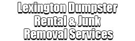Lexington Dumpster Rental & Junk Removal Services Logo-We Offer Residential and Commercial Dumpster Removal Services, Portable Toilet Services, Dumpster Rentals, Bulk Trash, Demolition Removal, Junk Hauling, Rubbish Removal, Waste Containers, Debris Removal, 20 & 30 Yard Container Rentals, and much more!